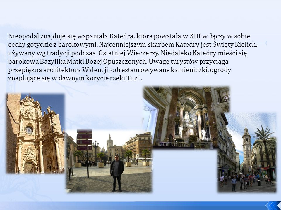 Nieopodal znajduje się wspaniała Katedra, która powstała w XIII w