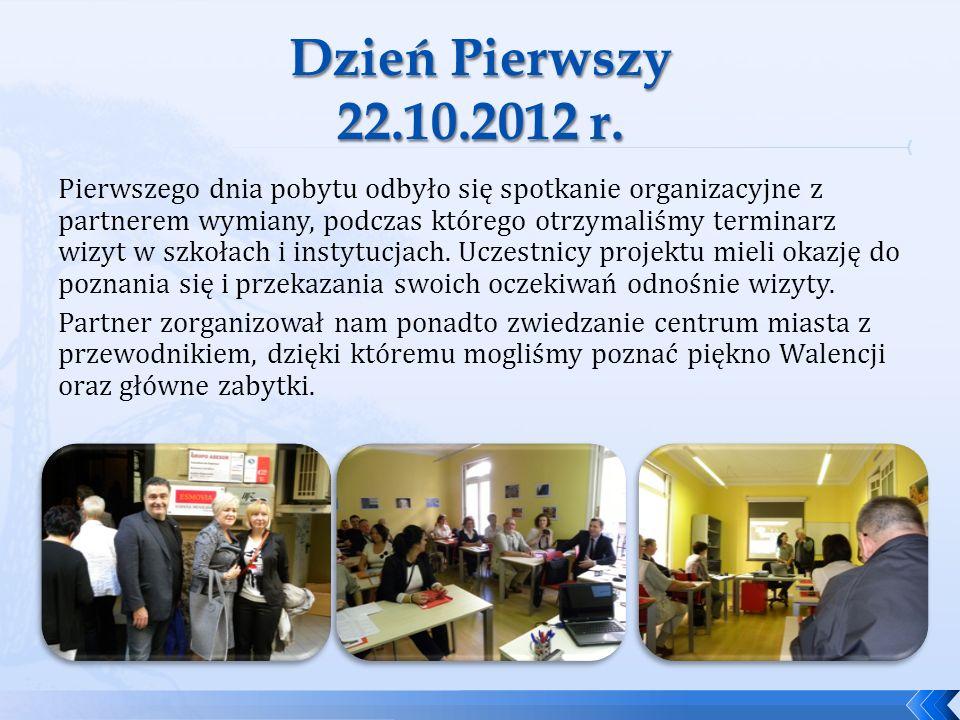 Dzień Pierwszy 22.10.2012 r.