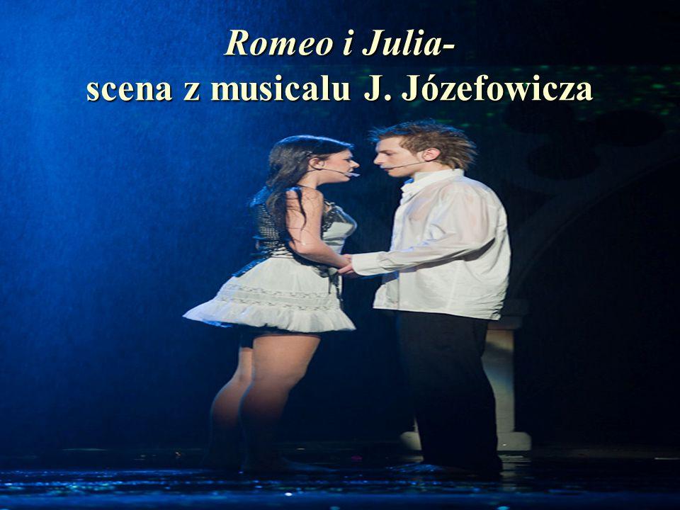 Romeo i Julia- scena z musicalu J. Józefowicza