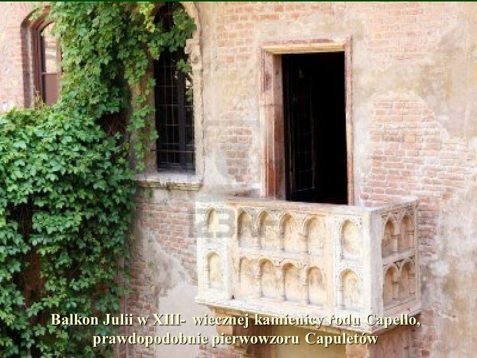 Balkon Julii w XIII- wiecznej kamienicy rodu Capello, prawdopodobnie pierwowzoru Capuletów