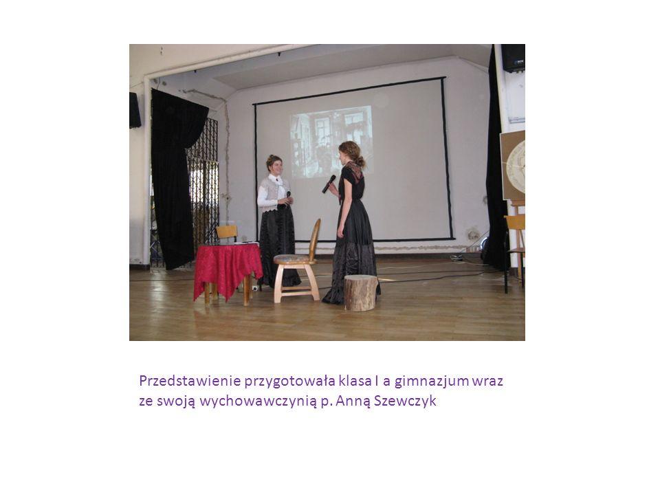 Przedstawienie przygotowała klasa I a gimnazjum wraz ze swoją wychowawczynią p. Anną Szewczyk