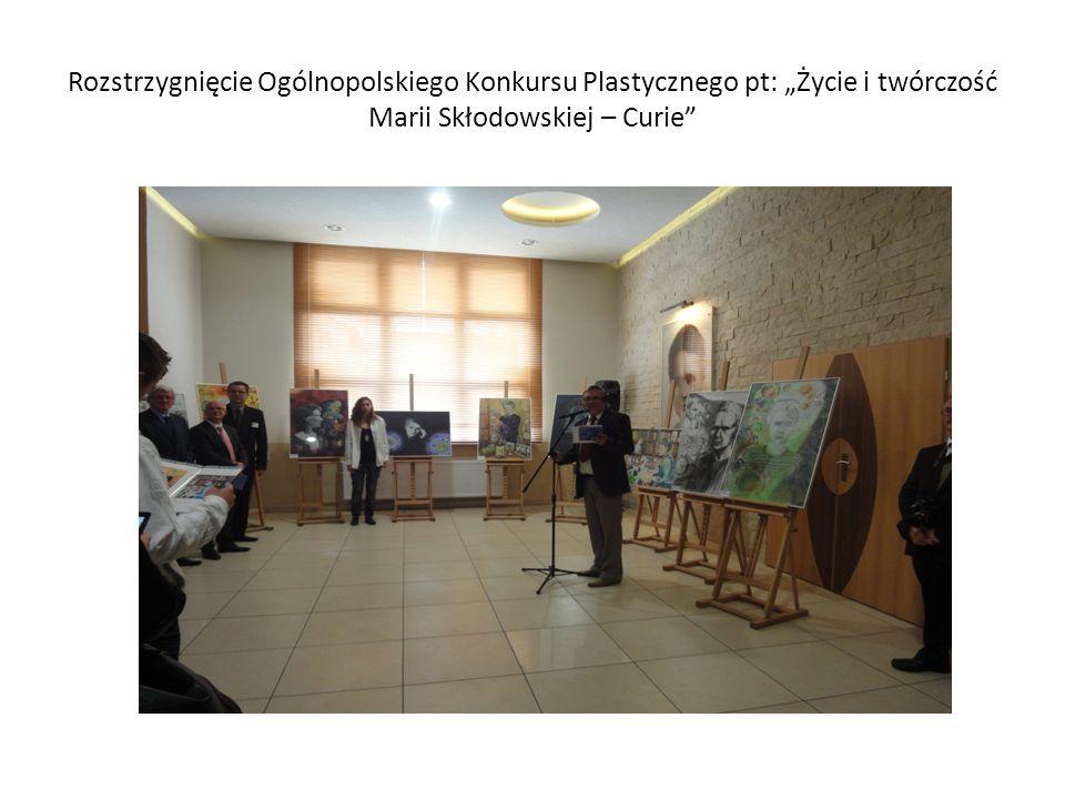 """Rozstrzygnięcie Ogólnopolskiego Konkursu Plastycznego pt: """"Życie i twórczość Marii Skłodowskiej – Curie"""