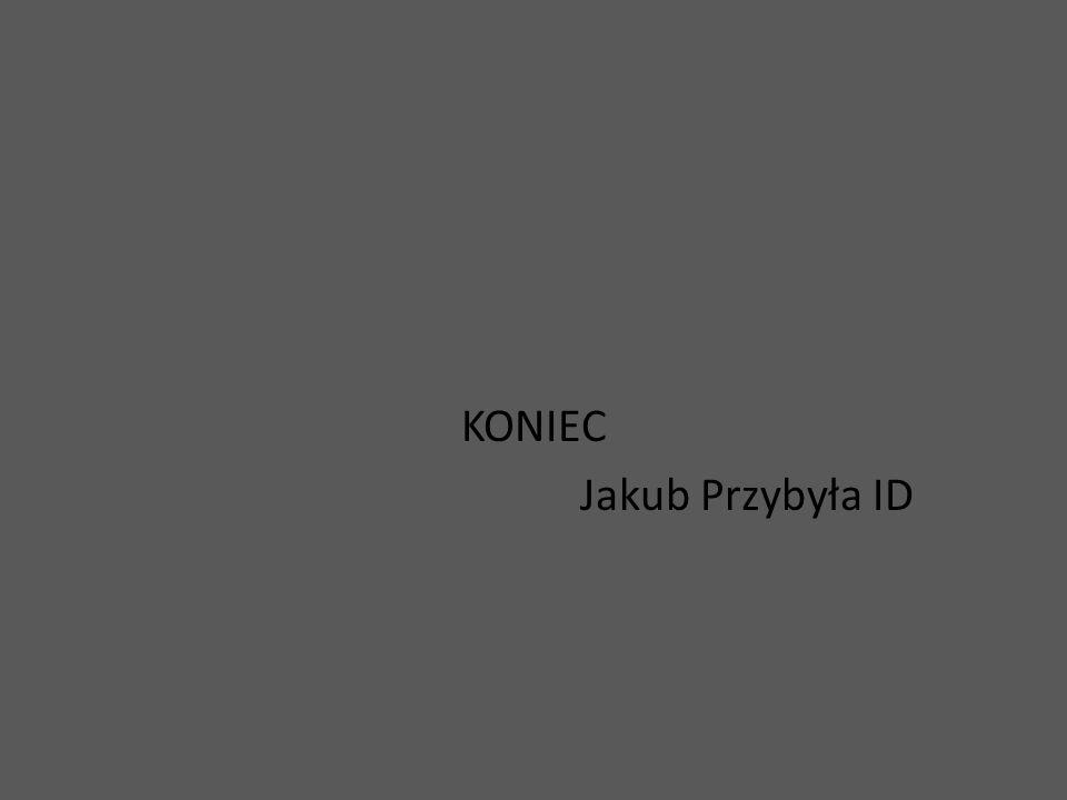 KONIEC Jakub Przybyła ID