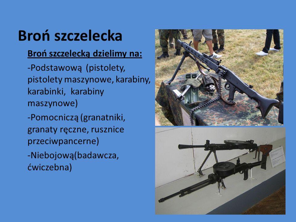 Broń szczelecka Broń szczelecką dzielimy na: