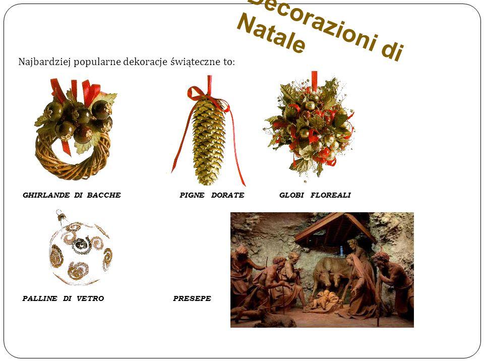Decorazioni di Natale Najbardziej popularne dekoracje świąteczne to: