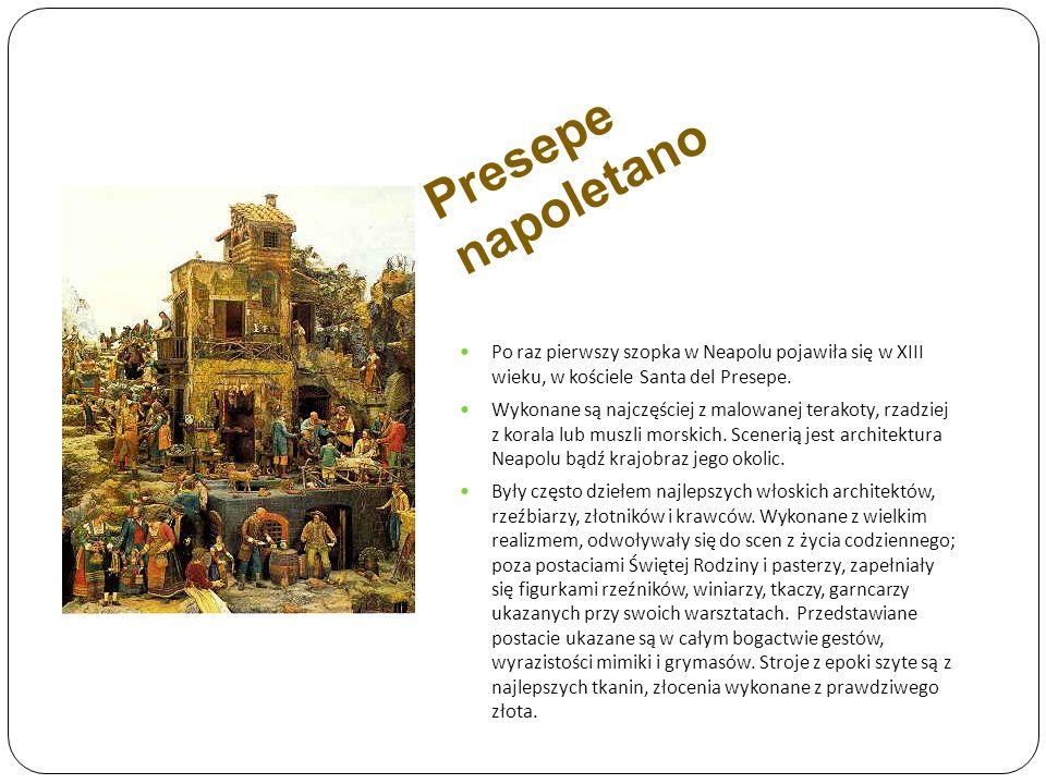 Presepe napoletano Po raz pierwszy szopka w Neapolu pojawiła się w XIII wieku, w kościele Santa del Presepe.