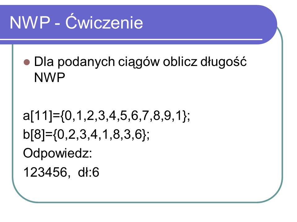 NWP - Ćwiczenie Dla podanych ciągów oblicz długość NWP