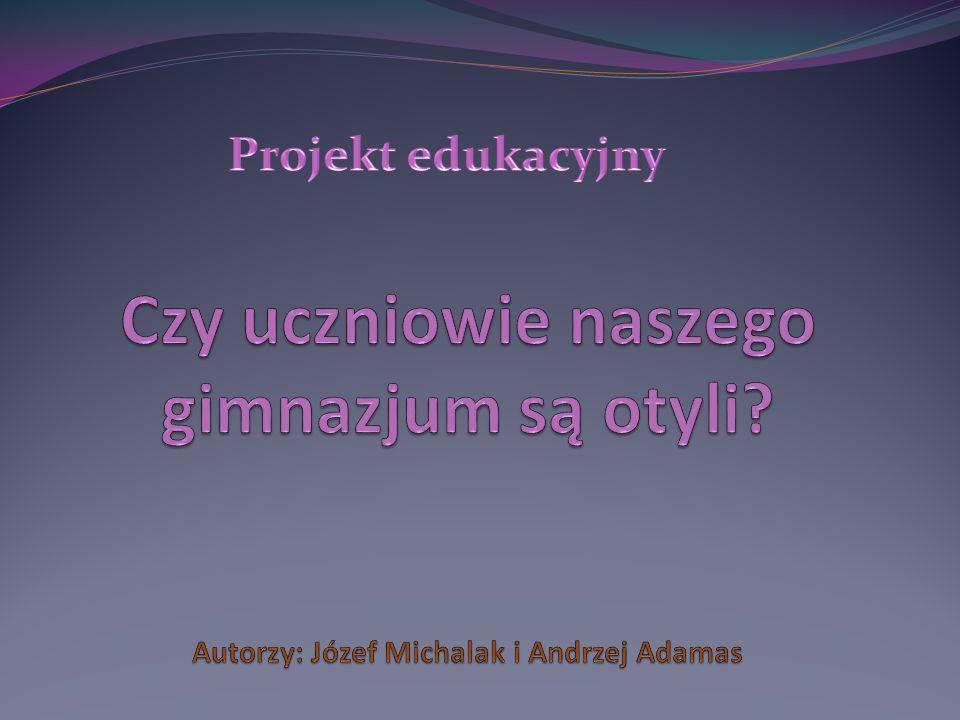 Projekt edukacyjny Czy uczniowie naszego gimnazjum są otyli.