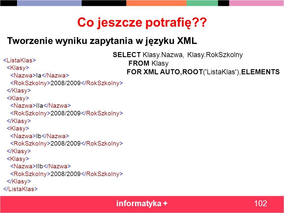 Co jeszcze potrafię Tworzenie wyniku zapytania w języku XML