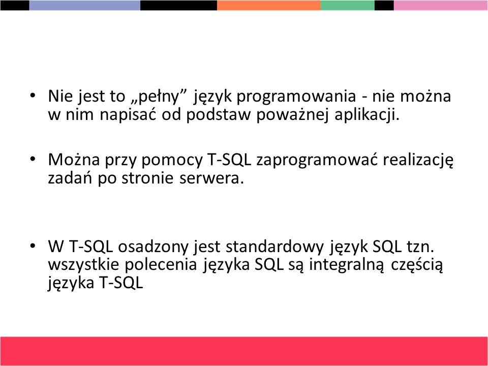 """Nie jest to """"pełny język programowania - nie można w nim napisać od podstaw poważnej aplikacji."""