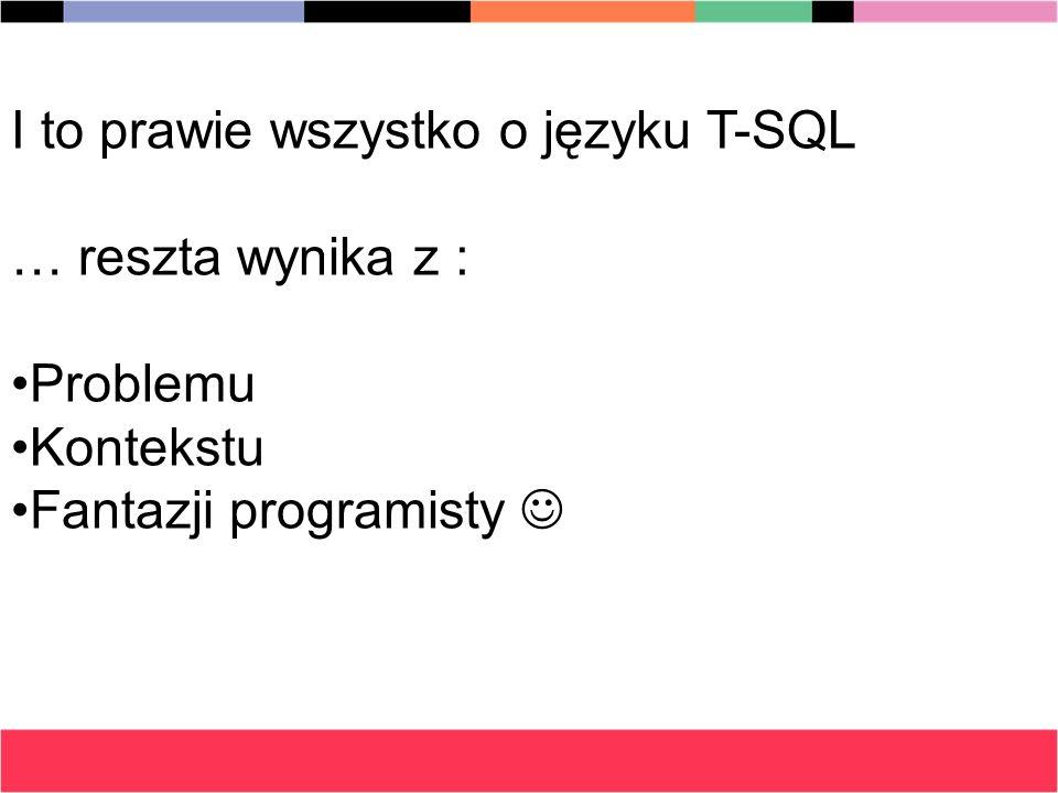 I to prawie wszystko o języku T-SQL