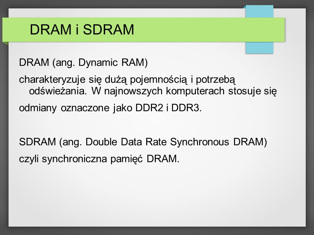 DRAM i SDRAM DRAM (ang. Dynamic RAM)