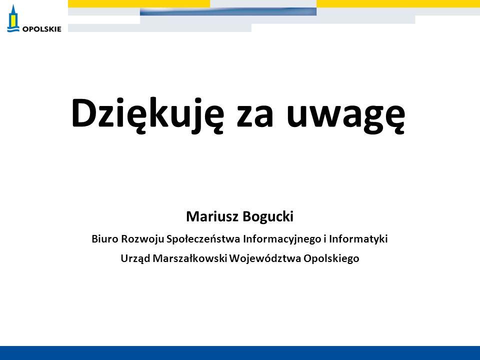 Dziękuję za uwagę Mariusz Bogucki