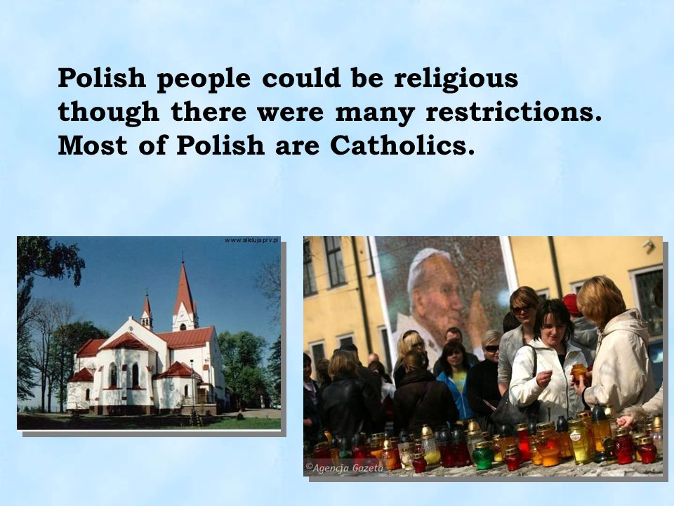 Polish people could be religious though there were many restrictions