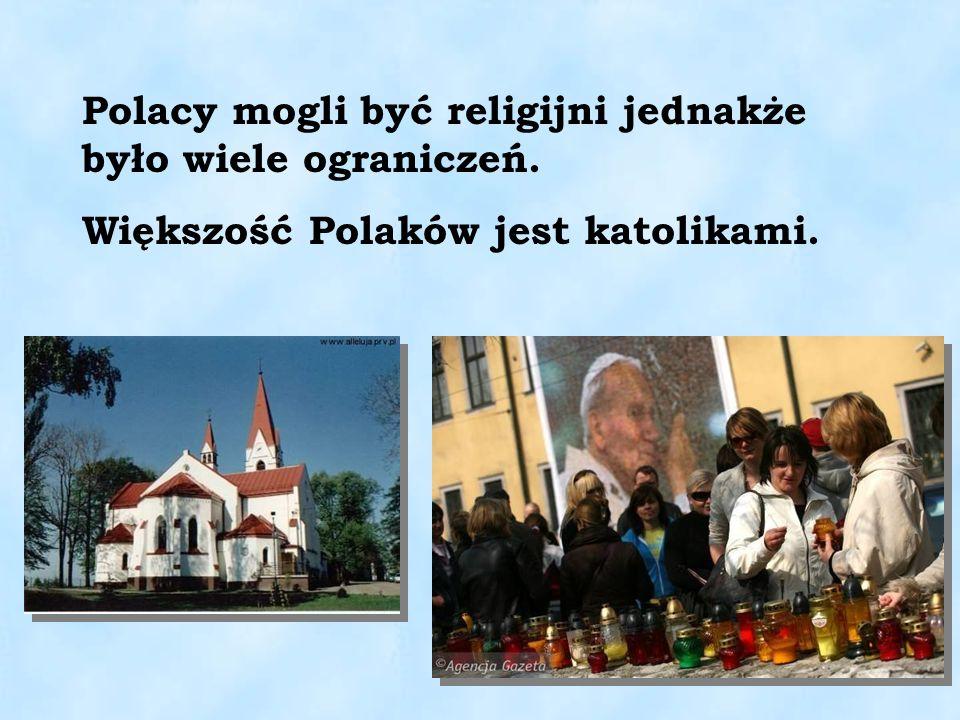 Polacy mogli być religijni jednakże było wiele ograniczeń.