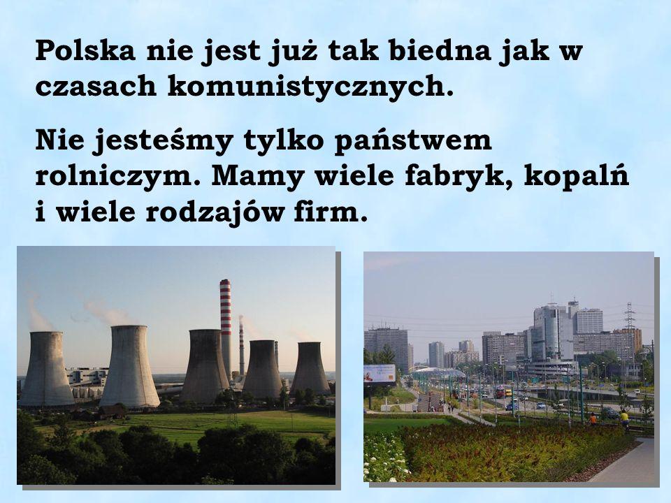 Polska nie jest już tak biedna jak w czasach komunistycznych.