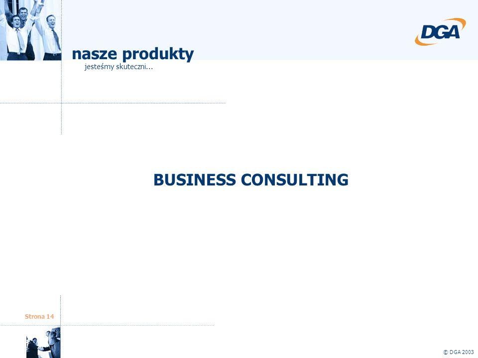 nasze produkty BUSINESS CONSULTING jesteśmy skuteczni... Strona 14