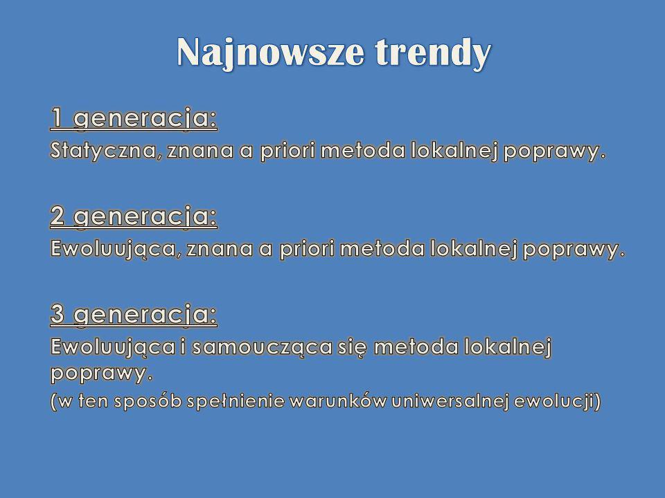Najnowsze trendy 1 generacja: 2 generacja: 3 generacja: