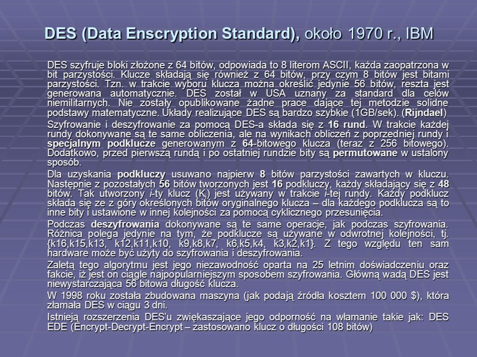 DES (Data Enscryption Standard), około 1970 r., IBM