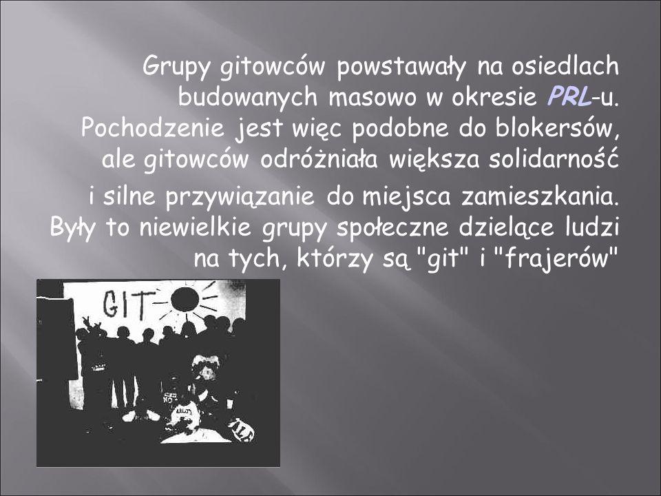 Grupy gitowców powstawały na osiedlach budowanych masowo w okresie PRL-u. Pochodzenie jest więc podobne do blokersów, ale gitowców odróżniała większa solidarność
