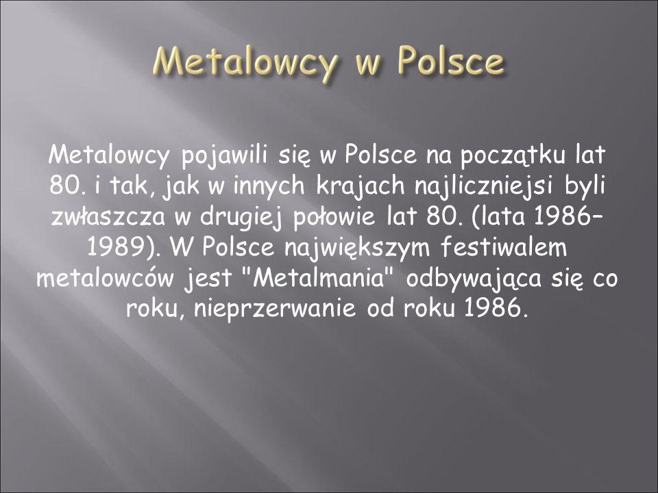 Metalowcy pojawili się w Polsce na początku lat 80