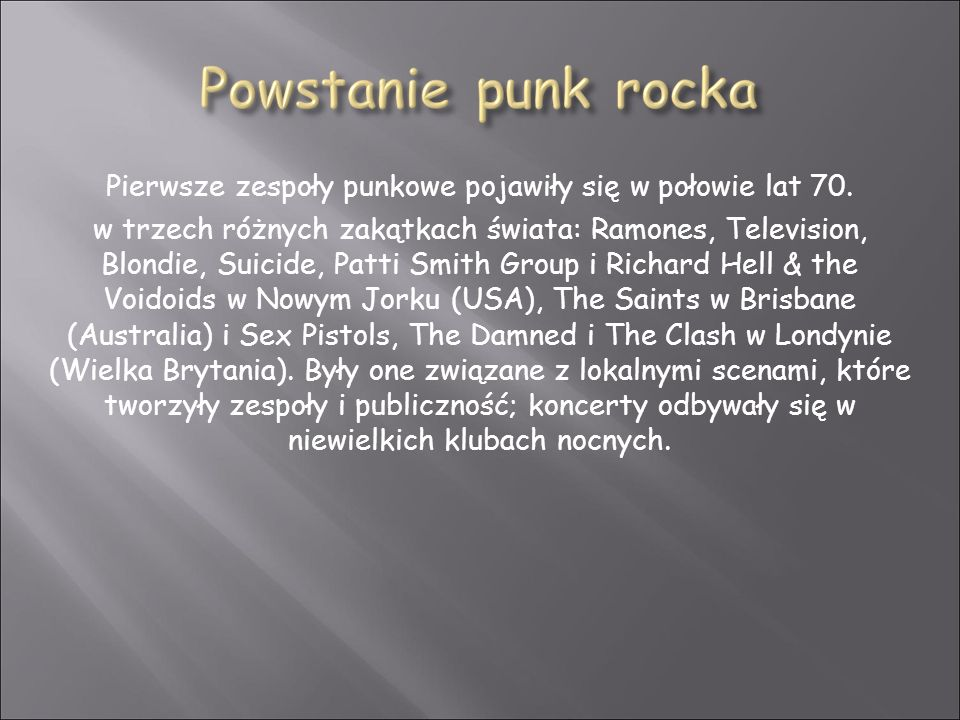 Pierwsze zespoły punkowe pojawiły się w połowie lat 70.