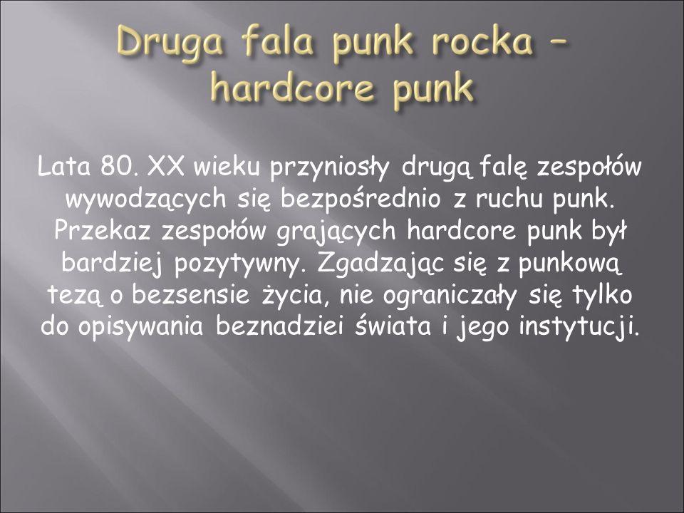 Lata 80. XX wieku przyniosły drugą falę zespołów wywodzących się bezpośrednio z ruchu punk.