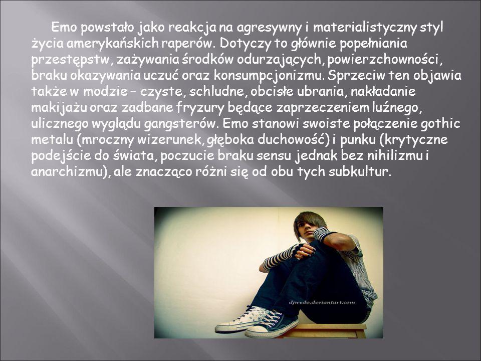 Emo powstało jako reakcja na agresywny i materialistyczny styl życia amerykańskich raperów.