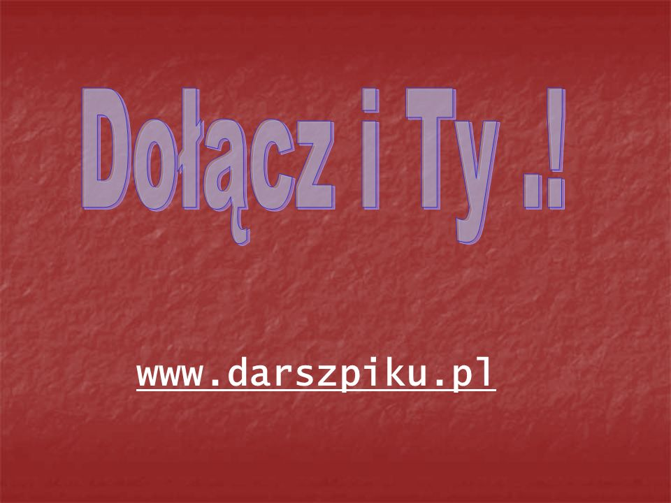 Dołącz i Ty .! www.darszpiku.pl