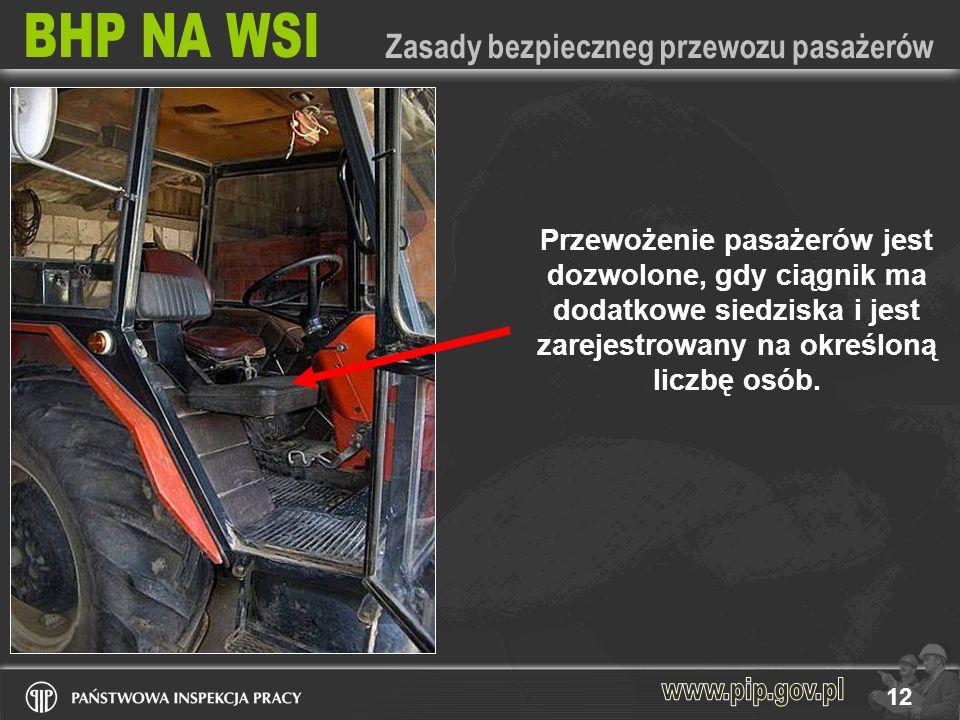 Przewożenie pasażerów jest dozwolone, gdy ciągnik ma dodatkowe siedziska i jest zarejestrowany na określoną liczbę osób.