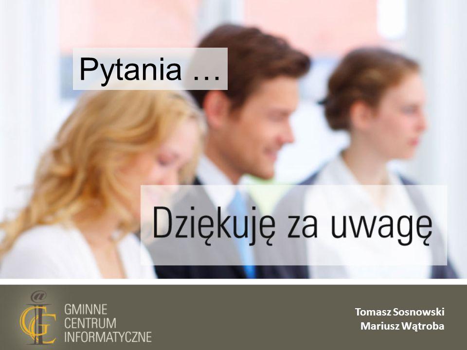 Pytania … Tomasz Sosnowski Mariusz Wątroba