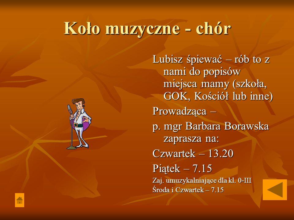 Koło muzyczne - chór Lubisz śpiewać – rób to z nami do popisów miejsca mamy (szkoła, GOK, Kościół lub inne)