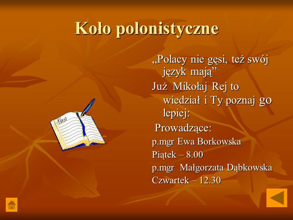 """Koło polonistyczne """"Polacy nie gęsi, też swój język mają"""