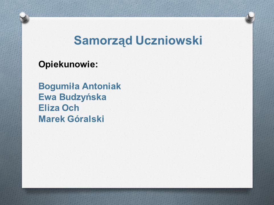 Samorząd Uczniowski Opiekunowie: Bogumiła Antoniak Ewa Budzyńska