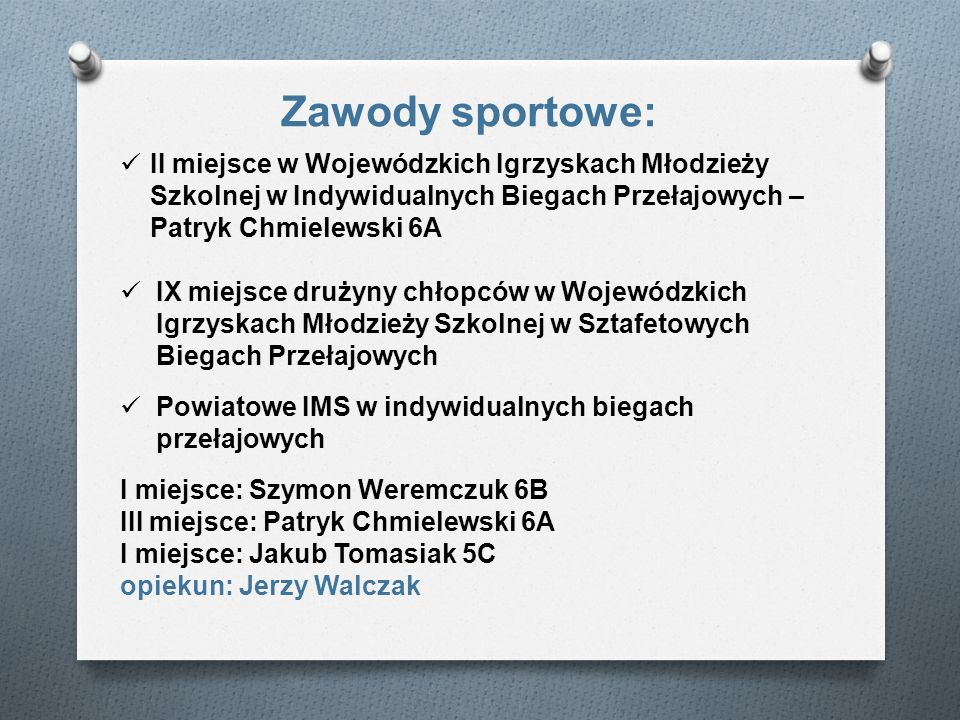 Zawody sportowe: II miejsce w Wojewódzkich Igrzyskach Młodzieży Szkolnej w Indywidualnych Biegach Przełajowych – Patryk Chmielewski 6A.