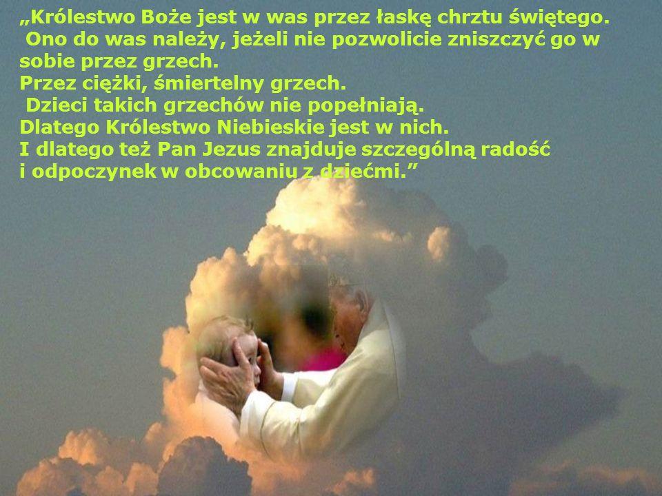 """""""Królestwo Boże jest w was przez łaskę chrztu świętego"""