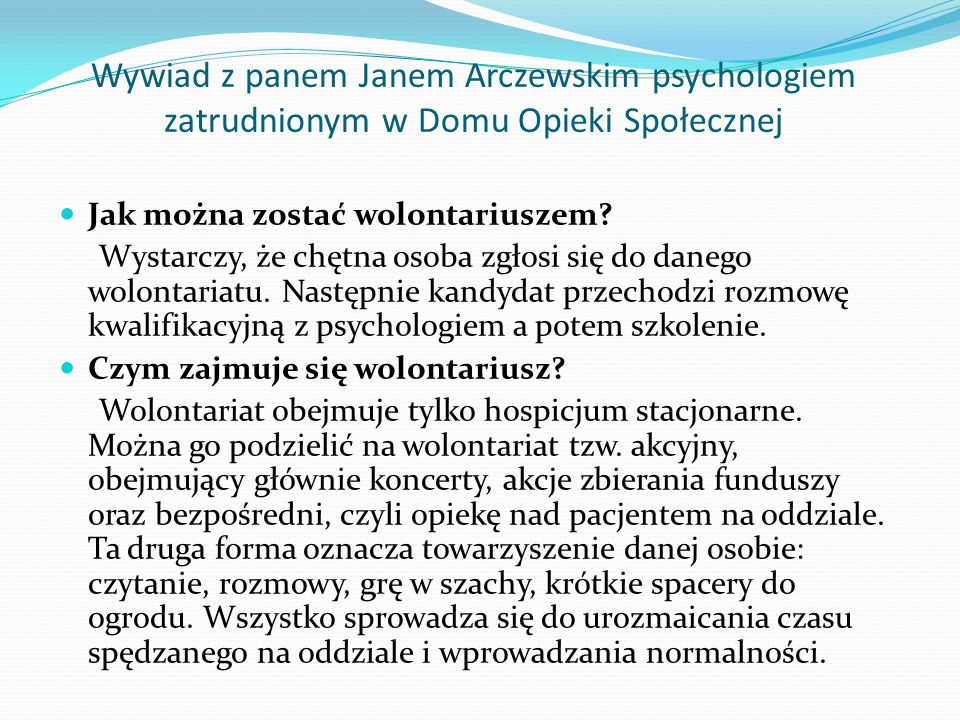 Wywiad z panem Janem Arczewskim psychologiem zatrudnionym w Domu Opieki Społecznej