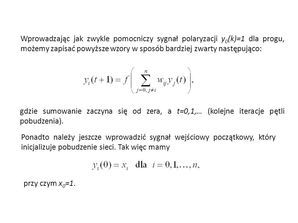 Wprowadzając jak zwykle pomocniczy sygnał polaryzacji y0(k)=1 dla progu, możemy zapisać powyższe wzory w sposób bardziej zwarty następująco: