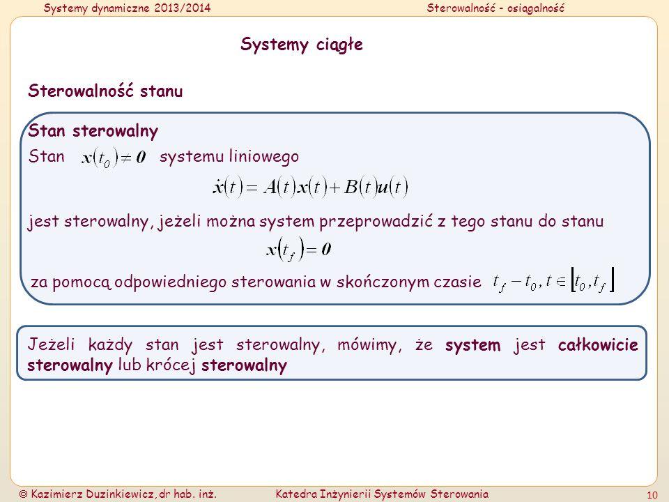 Systemy ciągłeSterowalność stanu. Stan sterowalny. Stan systemu liniowego.