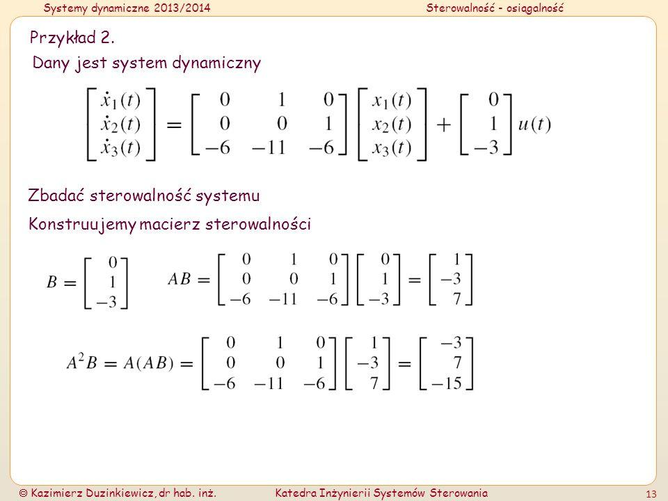 Przykład 2.Dany jest system dynamiczny.Zbadać sterowalność systemu.