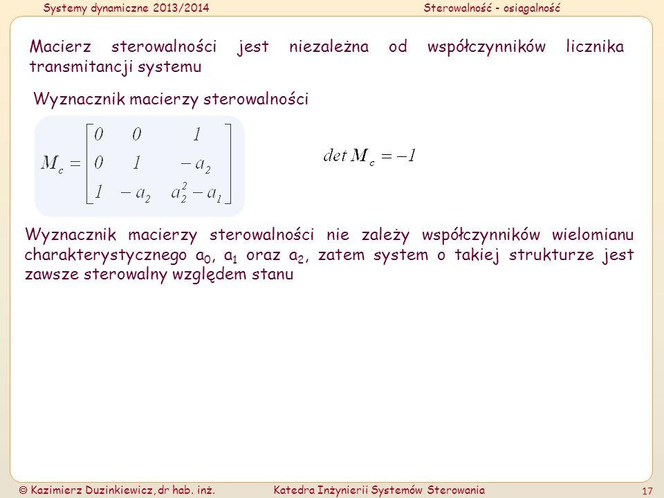 Macierz sterowalności jest niezależna od współczynników licznika transmitancji systemu