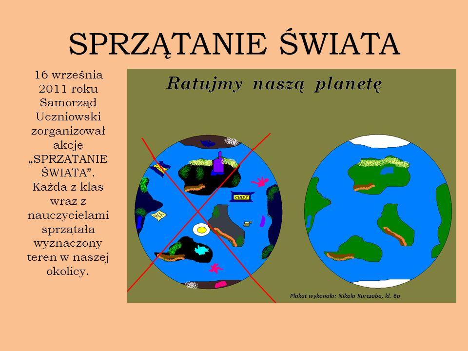 """SPRZĄTANIE ŚWIATA 16 września 2011 roku Samorząd Uczniowski zorganizował akcję """"SPRZĄTANIE ŚWIATA ."""