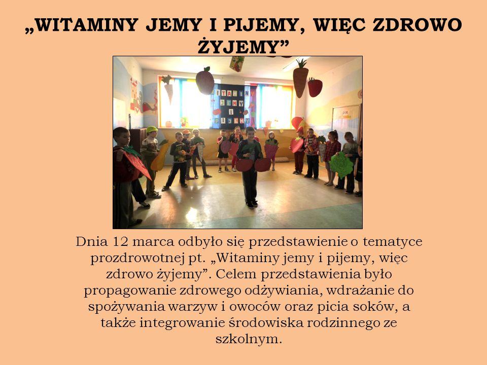 """""""WITAMINY JEMY I PIJEMY, WIĘC ZDROWO ŻYJEMY"""