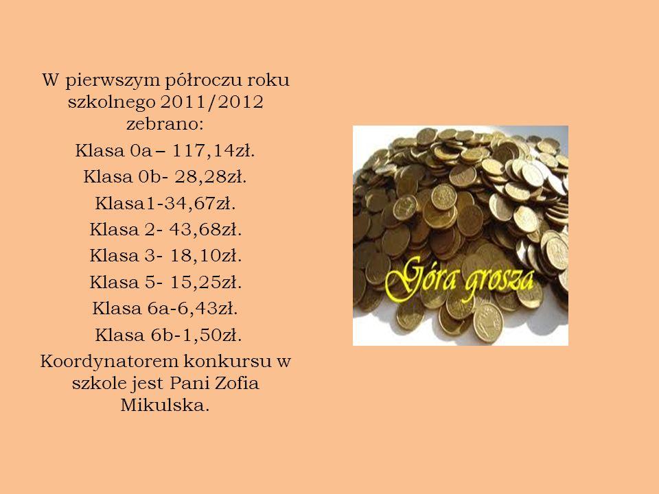 W pierwszym półroczu roku szkolnego 2011/2012 zebrano: