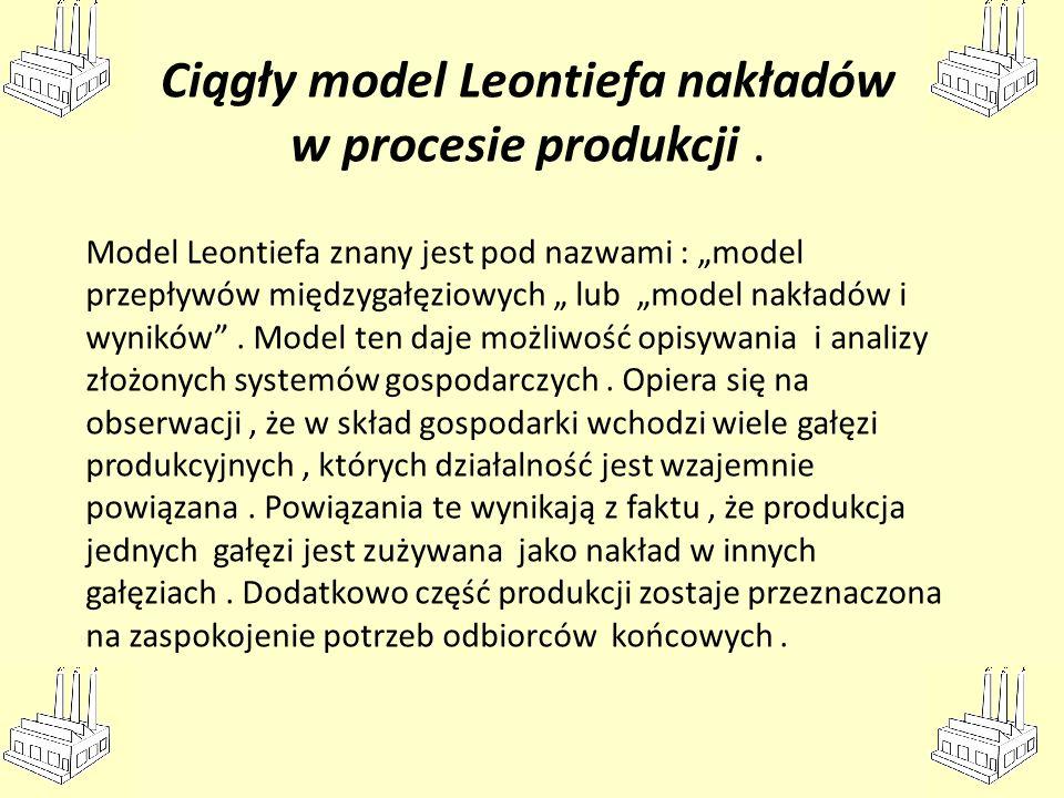 Ciągły model Leontiefa nakładów w procesie produkcji .