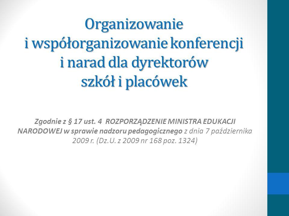Organizowanie i współorganizowanie konferencji i narad dla dyrektorów szkół i placówek