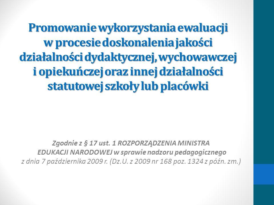 Promowanie wykorzystania ewaluacji w procesie doskonalenia jakości działalności dydaktycznej, wychowawczej i opiekuńczej oraz innej działalności statutowej szkoły lub placówki