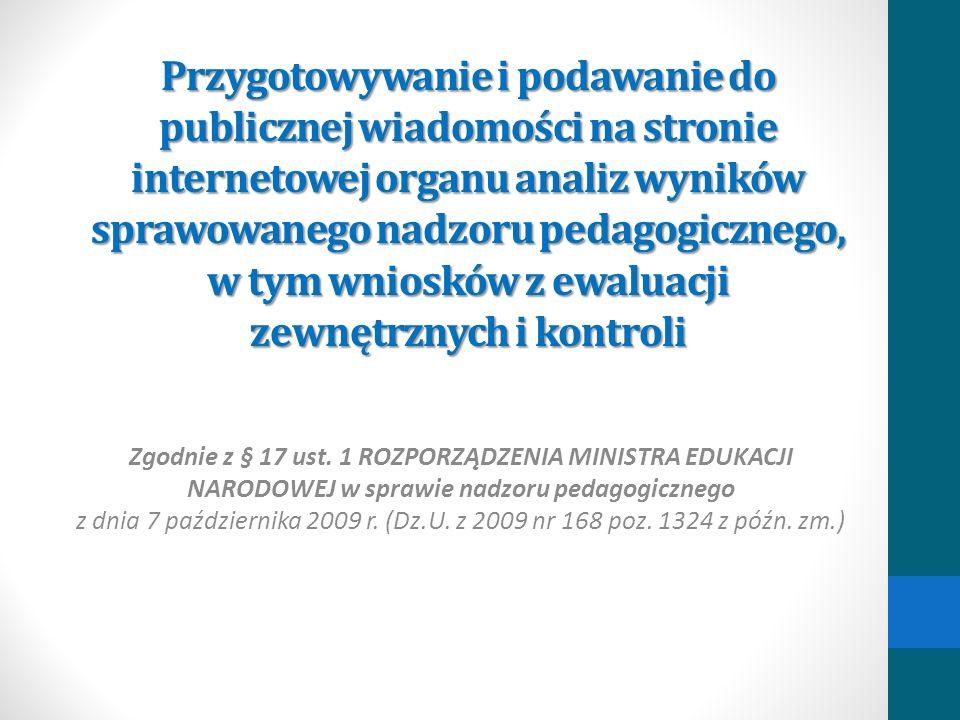 Przygotowywanie i podawanie do publicznej wiadomości na stronie internetowej organu analiz wyników sprawowanego nadzoru pedagogicznego, w tym wniosków z ewaluacji zewnętrznych i kontroli
