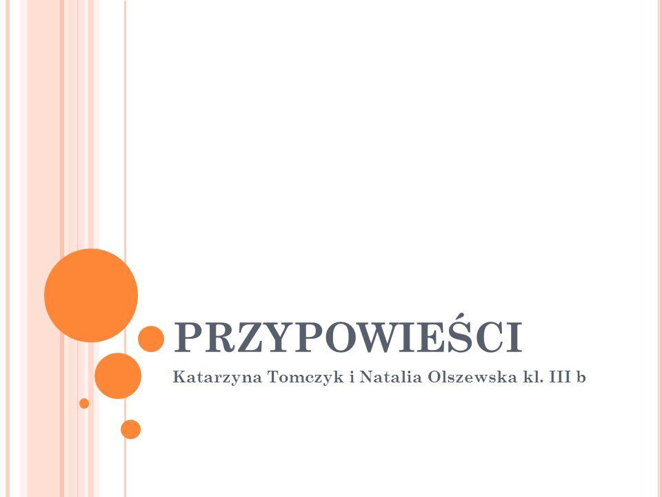 Katarzyna Tomczyk i Natalia Olszewska kl. III b
