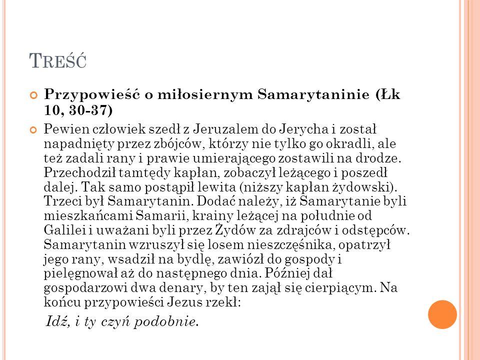 Treść Przypowieść o miłosiernym Samarytaninie (Łk 10, 30-37)